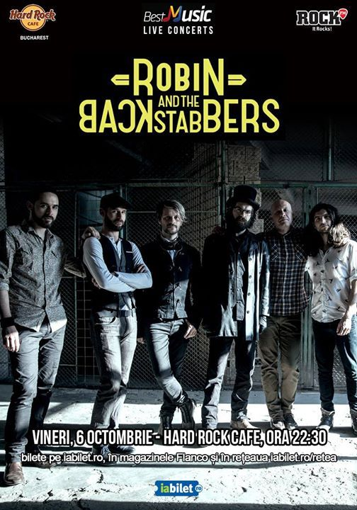 Concert Robin and the Backstabbers pe 6 octombrie la Hard Rock