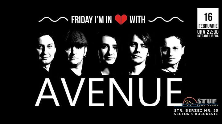 Friday I`m Love With Avenue live at STUF VAMA VECHE