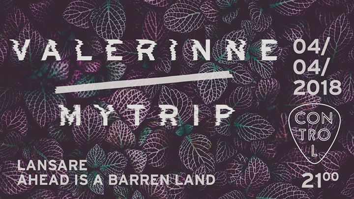 Valerinne//Mytrip - Ahead Is a Barren Land EP release show