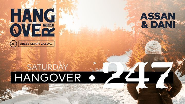 Saturday: Hangover 247 with Assan & Dani / 16 Dec 2017