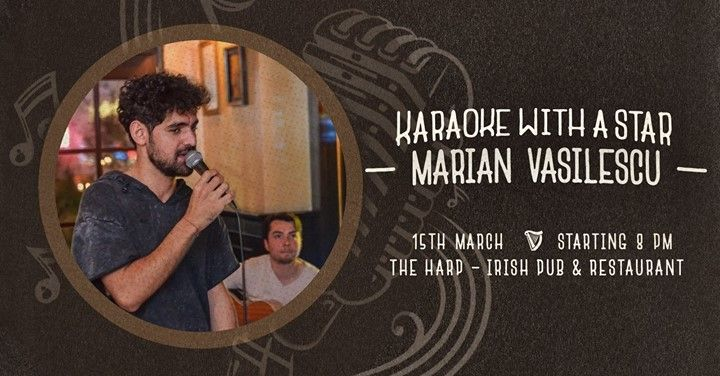 Karaoke with a star. Special Guest: Marian Vasilescu