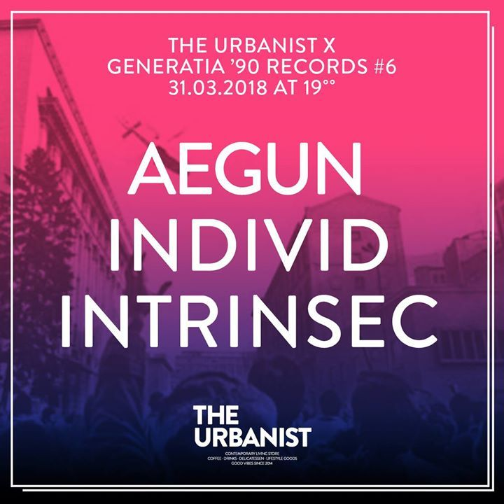 The Urbanist X Generatia `90 Records / Aegun Individ Intrinsec
