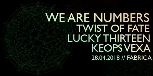 We Are Numbers // Twist of Fate // Keops Vexa // Lucky Thirteen