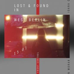 Lost & Found In West Berlin w/ Ioana Casapu & Iulian Morar