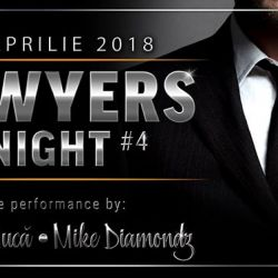 Lawyers Night 4 | #SerileIndustriilor @Berăria H