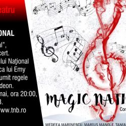 Magic Naţional, duminică, 29 mai, ora 20:00, Sala Mare, TNB<br /> Bilete online: https://www.mystage.ro/bilete/Magic_National-73?af=15/#/r=679