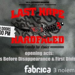 Joi 3 noiembrie, de la ora 21:00, se intampla concert de hardcore-metal in club Fabrica. LAST HOPE (Bulgaria), HARDFACED (Macedonia), FIRST DIVISION (Romania) si DAYS BEFORE DISAPPEARANCE (Romania). Bilet: 30 de lei - la intrare.