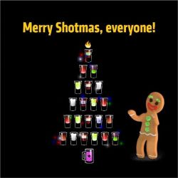 I`ll be Cloned for Christmas,There'll be three of me:One to Work, and One to Shop,And One just for Parties.Merry Shotmas!#shoteria