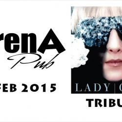Tribute Lady Gaga @ ArenA Pub